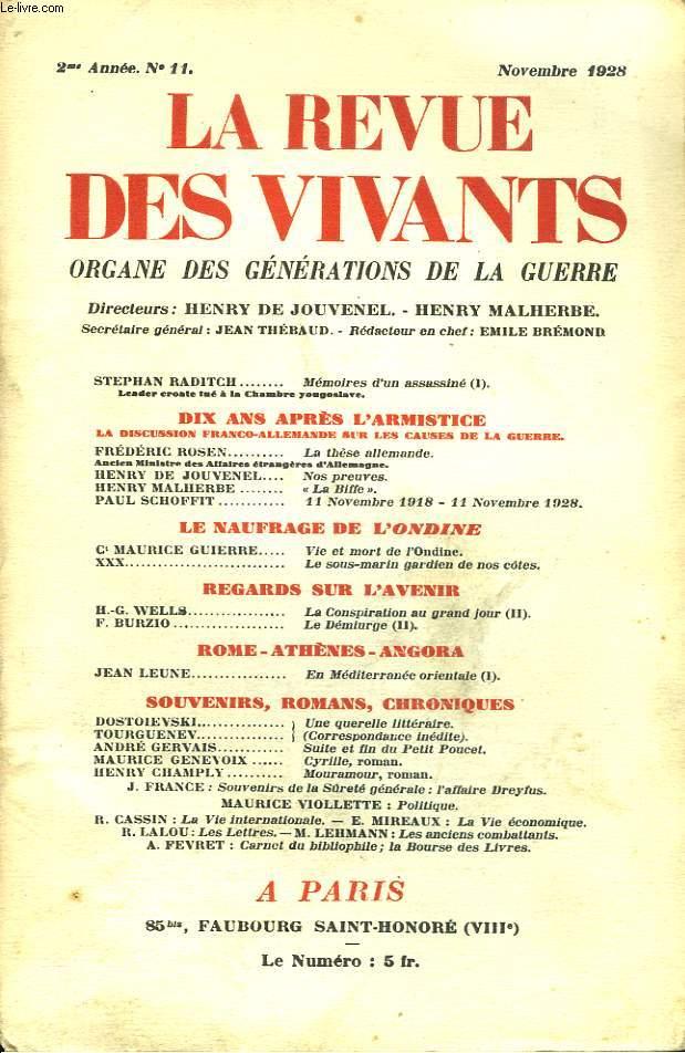 LA REVUE DES VIVANTS, ORGANE DES GENERATIONS DE LA GUERRE N°11, 2e ANNEE, NOVEMBRE 1928. STEPHANE RADITCH: MEMOIRES D'UN ASSASSINE (1)/ DIX ANS APRES L'ARMISTICE, LA DISCUSSION FRANCO-ALLEMANDE SUR LES CAUSES DE LA GUERRE : ...