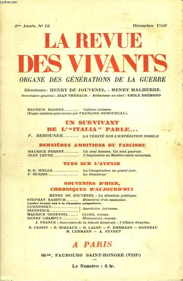 LA REVUE DES VIVANTS, ORGANE DES GENERATIONS DE LA GUERRE N°12, 2e ANNEE, DEC 1928. MAURICE BARRES,CAHIERS INTIMES/ UN SURVIVANT DE L'