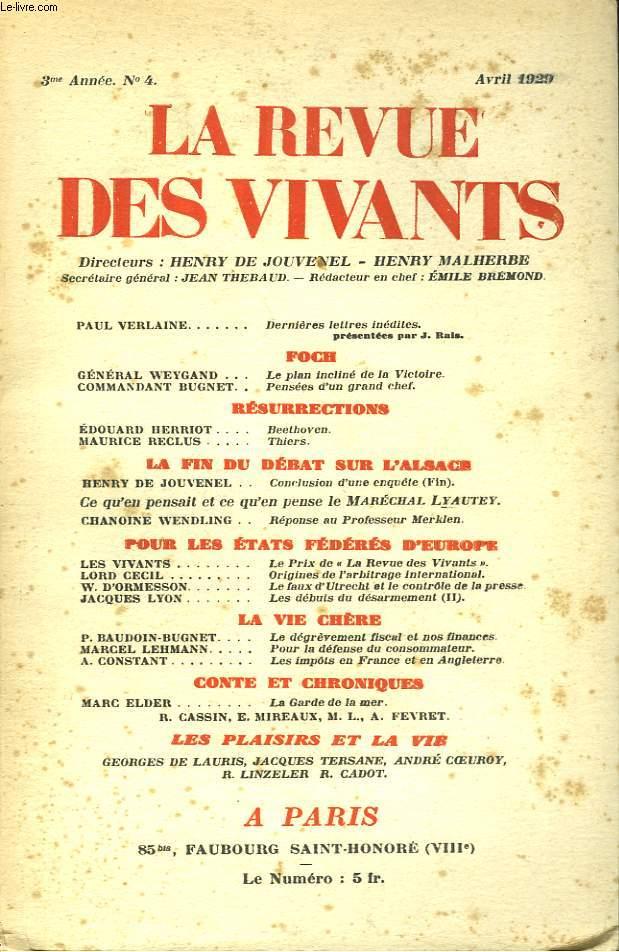 LA REVUE DES VIVANTS, ORGANE DES GENERATIONS DE LA GUERRE N°4, 3e ANNEE, AVRIL 1929. PAUL VERLAINE: DERNIERES LETTRES INEDITES / GENERAL WEYGAND: LE PLAN INCLINE DE LA VICTOIRE/ COMM. BUGNET: PENSEE D'UN GRAND CHEF/ E. HERRIOT: BEETHOVEN / ...