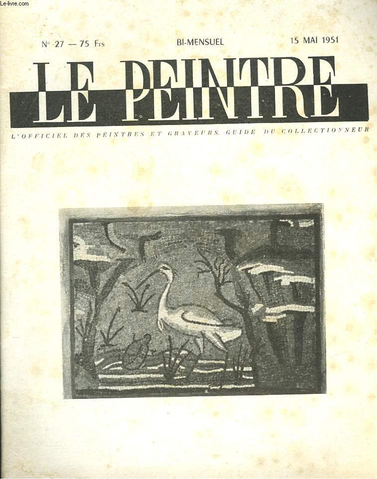 LE PEINTRE N°27, 15 MAI 1951. MOSAÏQUE DE RAVENNE, par WALDEMAR GEORGE/ LE PEINTRE, PARENT PAUVRE DU BIMILLENAIRE, par D. MAYBON/ DE TOUTES LES COULEURS/ LE GRAND CIRQUE, LES EXPOSITIONS DE JEAN CABANON/ LE SALON DE L'ARMEE, par Y. BLIGNE/ ...
