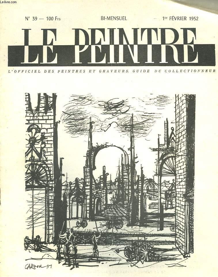LE PEINTRE N°39, 1er FEVRIER 1952. CARZOU / L'EXPOSITION DE 3 JOURS, D. MOTTE/ APPRENONS A NOUVEAU LES ANTIQUES, par P. SAVON/ PANORAMA DE LA PEINTURE D'HISTOIRE/ ...