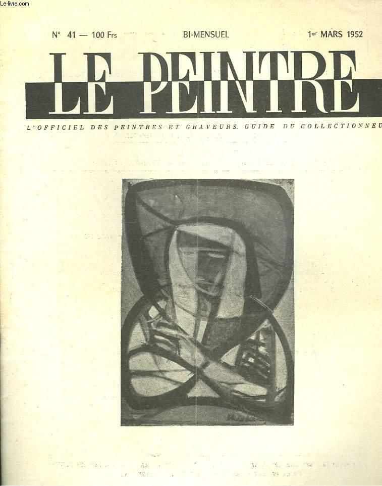 LE PEINTRE N°41, 1er MARS 1952. THEO KERG: LA FILLE AU CHAPEAU BLEU (1949, MUSEE D'ARLES/ DEFENDRE LES ARTISTES OU DEFENDRE L'ART, par RAOUL CHRETIEN/ L'ACTE DE PEINDRE, par PIERRE SICHEL/ PHILIPPE DE CHAMPAIGNE, par A. TREVES/ ...