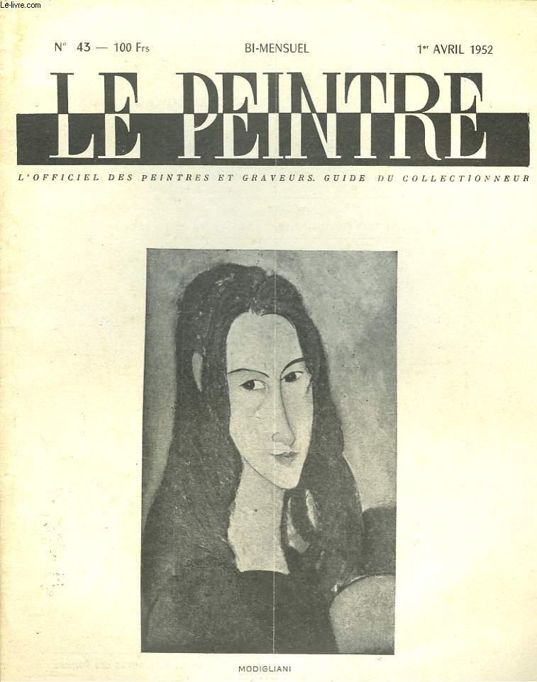 LE PEINTRE N°43, 1er AVRIL 1952. UNIVERSALITE DE L4ART CONTEMPORAIN, par WALDEMAR-GEORGE/ LE DRAME DE L'ART, par P. SAUVAN/ L'AMATEUR SE PREND DE PASSION, P. PIZON/ LA COULEUR PEUT-ELLE REMPLACER LE DESSIN, D. BERENY/ JEAN PESKE, par GUY-DORNAND/ ...