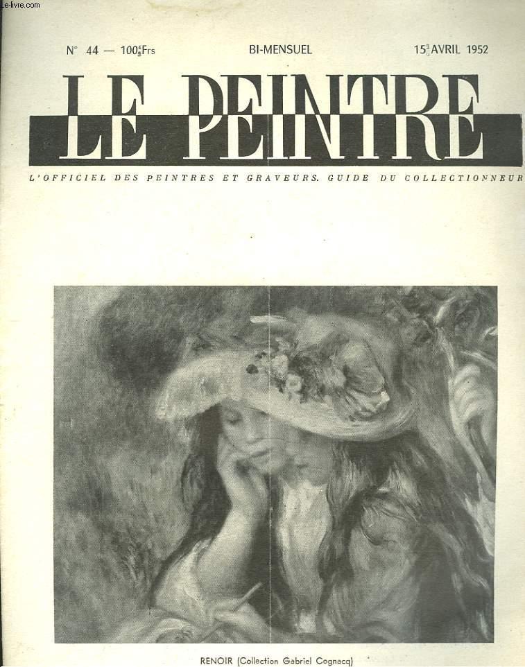 LE PEINTRE N°44, 15 AVRIL 1952. RENOIR: LES 2 SOEURS/ TROIS OPINIONS SUR L'ART SACRE - PLUS D'AILE POUR LES ANGES, par J.L. MICHAUD/ DU VATICAN A St-SULPICE, par GUY-DORNAND/ ART SACRE ET ART MAUDIT, par THEO KERG/ ...