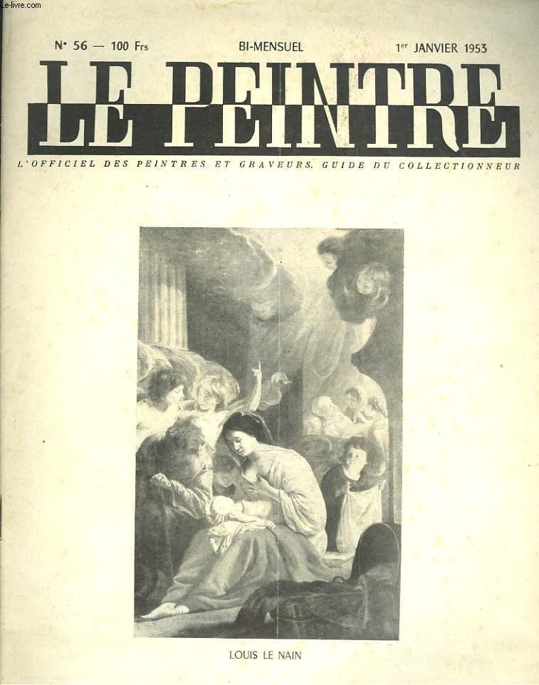 LE PEINTRE N°53, 1er JANVIER 1953. LOUIS LE NAIN, NISSANCE DE LA VIERGE (GALERIE CHAR)/ DESSIN DE CARZOU/ TEMOIGNAGE POUR L'ART SACRE, JEAN MOSELLAN/ CENT TABLEAUX D'ART RELIGIEUX, par A. TREVES/ AU MUSEE CARNAVALET, par WALDEMAR-GEORGE/ ...