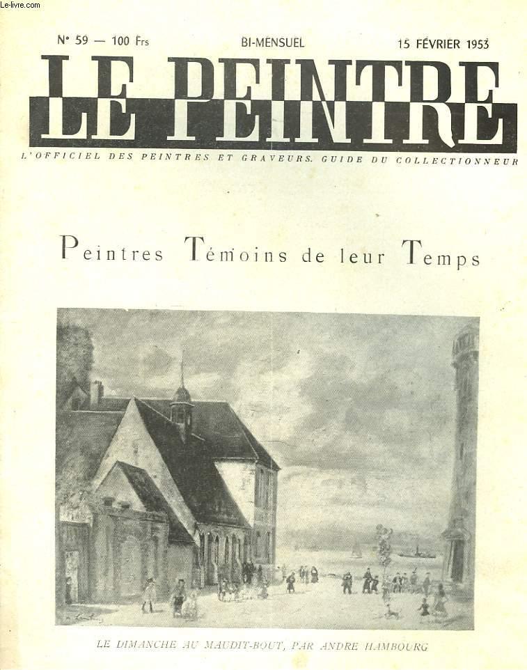 LE PEINTRE N°59, 15 FEVRIER 1953. PEINTRES TEMOINS DE LEUR TEMPS/ FINI DE RIRE, C'EST DIMANCHE, J.L. MICHAUD/ DIMANCHE OU PAS DIMANCHE, par J. CHABANON/ TU SERAS PEINTRE, par R. CHRETIEN/ LE PAYSAGE ANG'AIS, par A. TREVES/ UTILITE DE L'ANATOMIE, D. BERENY