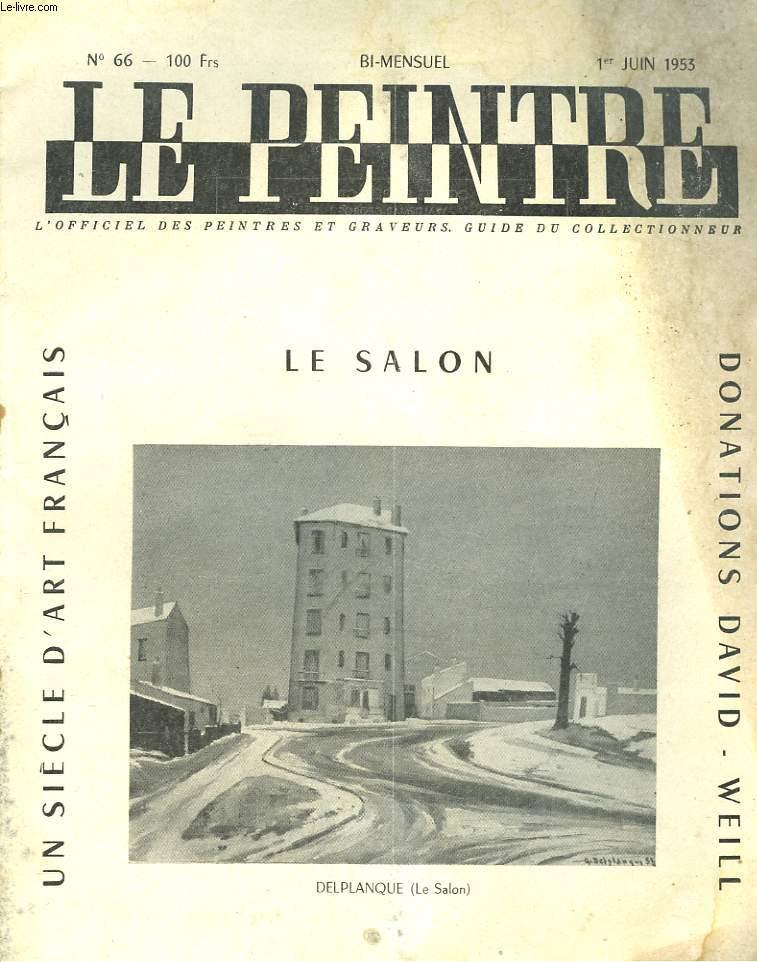 LE PEINTRE N°66, 1er JUIN 1953. LE SALON, UN SIECLE D4ART FRANCAIS, par ANDRE TREVES / LES PARADOXES DU GRECO, par J. PICHARD/ LE SALON, par J. CHABANON/ DONS EN NATURE,  par J.L. MICHAUD/ ...