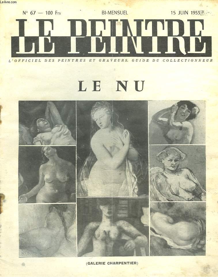 LE PEINTRE N°67, 15 JUIN 1953. LE NU (GALERIE CHARPENTIER)/ LES VITRAUX DE FRANCE, par WALDEMAR-GEORGE/ FIGURES NUS D'ECOLE FRANCAISE, par J. CHABANON/ UN SIECLE D'ART FRANCAIS (suite), par H. THERME/ AUTEMPS OU PARIS PRENAIT LA POSE, par J.L. MICHAUD/ ..