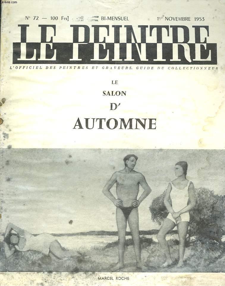 LE PEINTRE N°72, 1er NOV 1953. MARCEL ROCHE: LES CAMPEURS DE CANICULE/ LE MUSEE D'ART MODERNE, par WALDEMAR-GEORGE/ LE SALON D'AUTOMNE, par J. CHABANON/ DEFENSE DE VOMIR, par R. CHRETIEN / ...