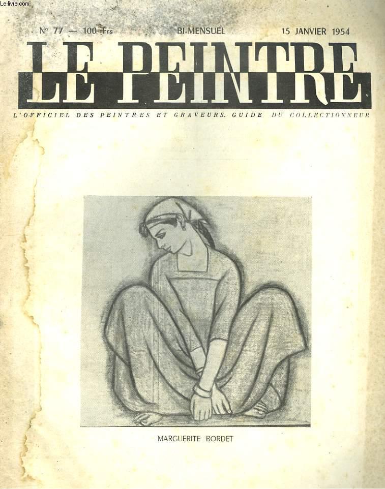 LE PEINTRE N°77,15 JANVIER 1954. MARGUERITE BORDET, JEUNE EGYPTIENNE (FUSAIN)/ BONJOUR Mr DERAIN, par WALDEMAR-GEORGE/ CINQ PAGES REDIGEES PAR NOTRE GRAND-PERE L'ARTISTE/ LA TAPISSERIE DE BAYEUX/ SUR LA SALON DE 1836 / LES ENVOIS DE ROME/ ...