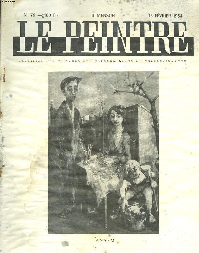 LE PEINTRE N°79, 15 FEVRIER 1954. JANSEM, LE 1eR MAI/ L'ART EN POLOGNE, par WALDEMAR-GEORGE/ QUELQUES GRANDES OPINIONS, A. SIEGFRIED, JEAN COCTEAU, LA VARENDE/ DON QUICHOTTE, par J. CHABANON/ DE LA TRADITION AU PERSONNALISME, par J.L. MICHAUD / ...