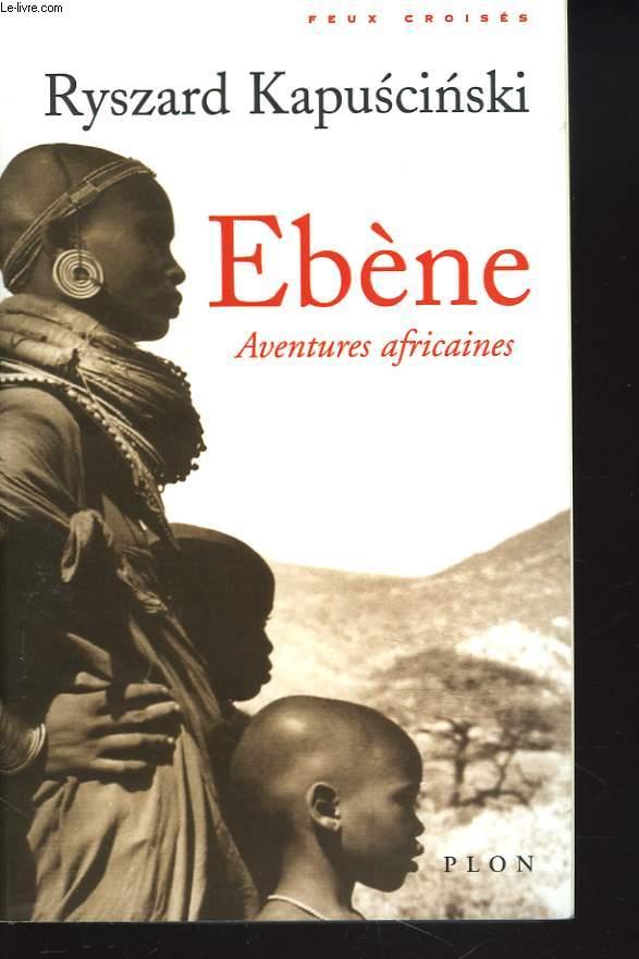 EBENE. AVENURES AFRICAINES.