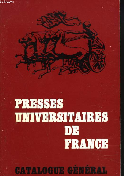 CATALOGUE GENERAL 1973. PRESSES UNIVERSITAIRES DE FRANCE