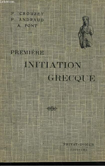 PREMIERE INITIATION GRECQUE, POUR LA CLASSE DE QUATRIEME.