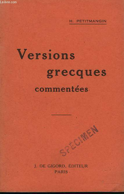 VERSIONS GRECQUES COMMENTEES. POUR LES CLASSES DE SECONDE ET DE PREMIERE.