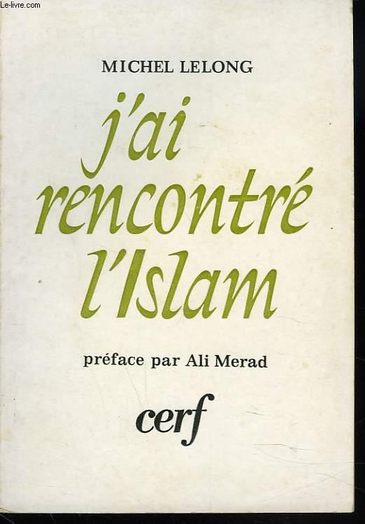 J'AI RENCONTRE L'ISLAM
