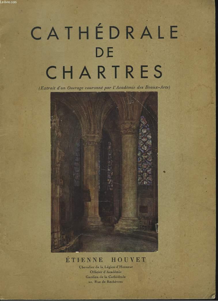 CATHEDRALE DE CHARTRES (EXTRAIT D'UN OUVRAGE COURONNE PAR L'ACADEMIE DES BEAUX-ARTS)