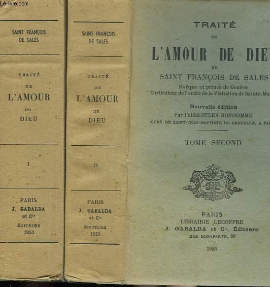 TRAITE DE L'AMOUR DE DIEU. TOMES 1 ET 2.