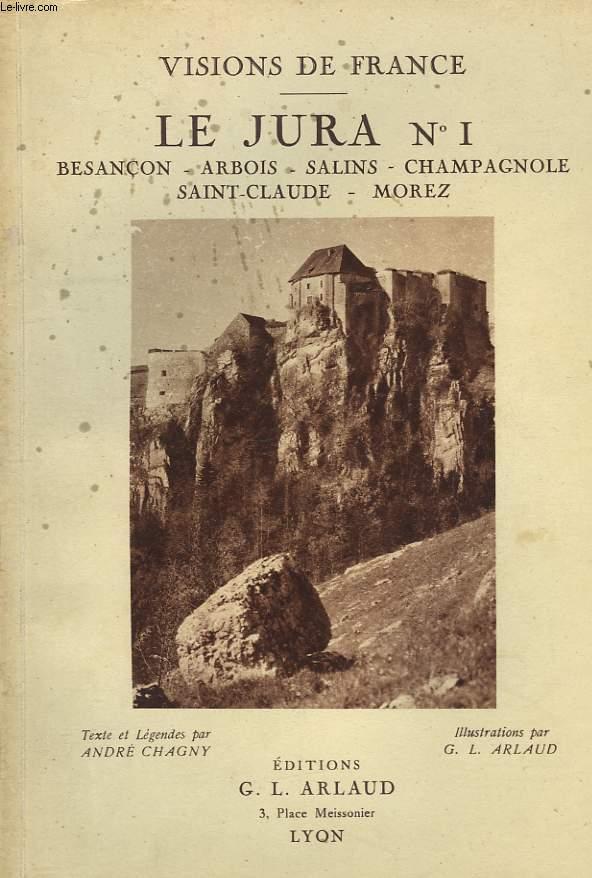 LE JURA N°1. BESANCON, ARBOIS, SALINS, CHAMPAGNOLE, SAINT-CLAUDE, MOREZ.