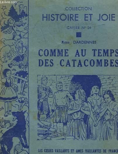 COMME AU TEMPS DES CATACOMBES