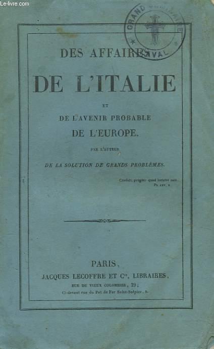DES AFFAIRES DE L'ITALIE ET DE L'AVENIR PROBABLE DE L'EUROPE