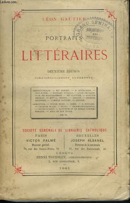 PORTRAITS LITTERAIRES. 2e EDITION CONSIDERABLEMENT AUGMENTEE.