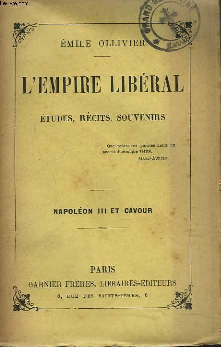 L'EMPIRE LIBERAL. ETUDES, RECITS, SOUVENIRS. TOME IV. NAPOLEON III ET CAVOUR.