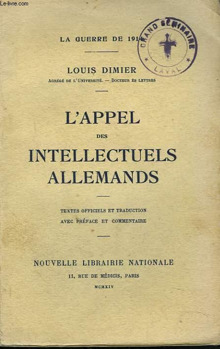 LA GUERRE DE 1914. L'APPEL DES INTELLECTUELS ALLEMANDS.  Textes officiels et traduction avec préface et commentaire.