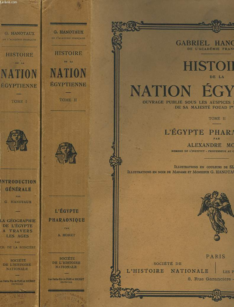 HISTOIRE DE LA NATION EGYPTIENNE. TOMES I ET II. TOME I, INTRODUCTION GENERALE, LA GEOGRAPHIE DE L'EGYPTE A TRAVERS LES AGES. TOME II, L'EGYPTE PHARAONIQUE.
