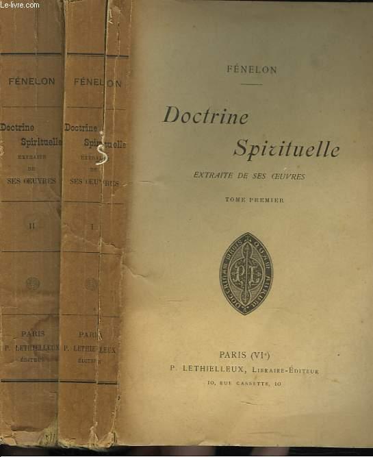 DOCTRINE SPIRITUELLE EXTRAITE DE SES OEUVRES. TOMES PREMIER ET DEUXIEME.
