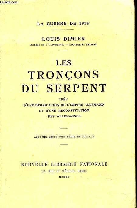 LA GUERE DE 1914. LES TRONCONS DE SERPENT. Les tronçons du serpent - Idée d'une dislocation de l'Empire allemand et d'une reconstitution des Allemagnes.