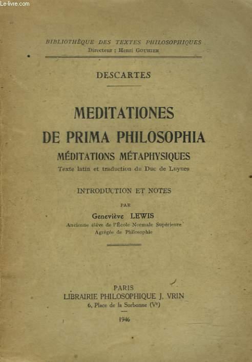 MEDITATIONES DE PRIMA PHILOSOPHIA. MEDITATIONS METAPHYSIQUES.