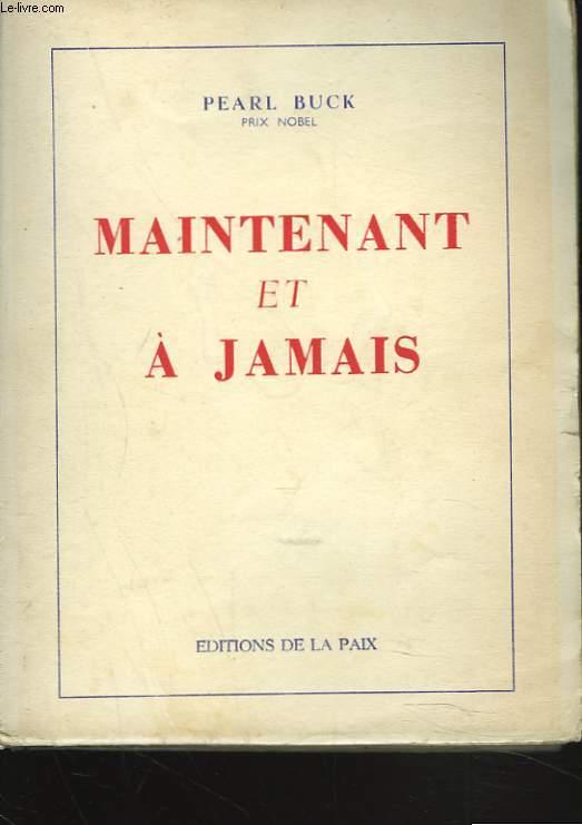 MAINTENANT ET JAMAIS