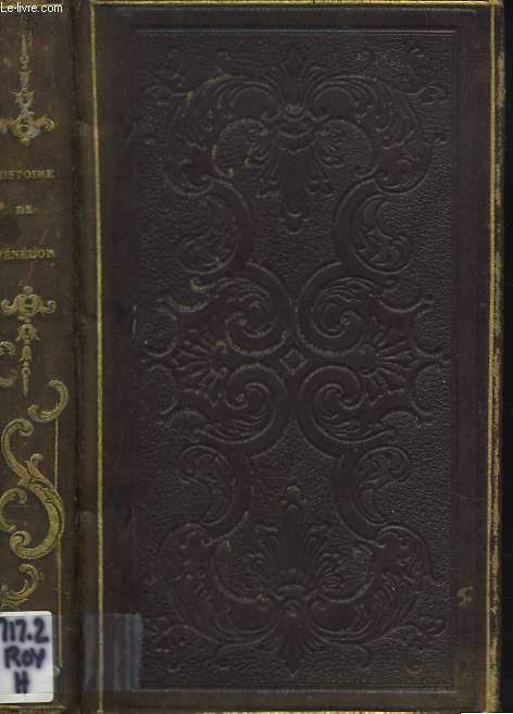 HISTOIRE DE FENELON, ARCHEVÊQUE DE CAMBRAI par J.J.E. ROY d'après le CARDINAL DE BEAUSSET.