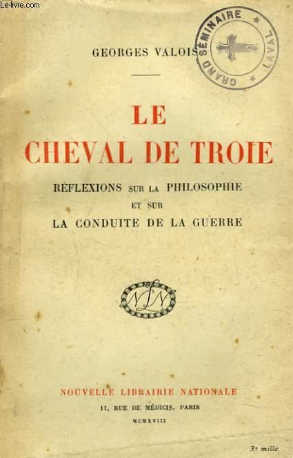 LE CHEVAL DE TROIE. REFLEXIONS SUR LA PHILOSOPHIE ET SUR LA CONDUITE DE LA GUERRE