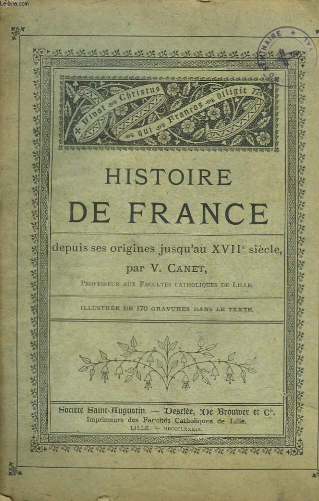 HISTOIRE DE FRANCE DEPUIS SES ORIGINES JUSQU'AU XVIIe SIECLE.