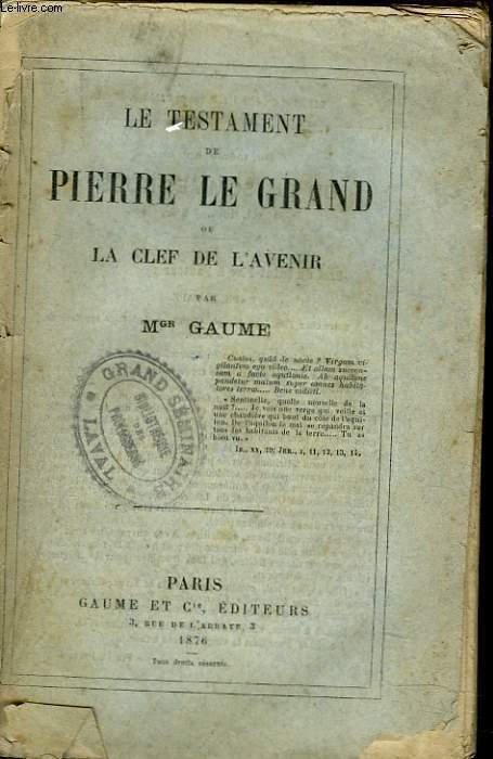 LE TESTAMENT DE PIERRE LE GRAND ou LA CLEF DE L'AVENIR