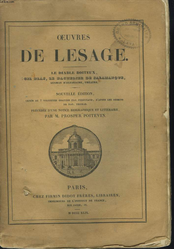OEUVRES DE LESAGE. LE DIABLE BOITEUX, GIL BLAS, LE BACHELIER DE SALAMANQUE, GUSMAN D'ALFARACHE, THEATRE.
