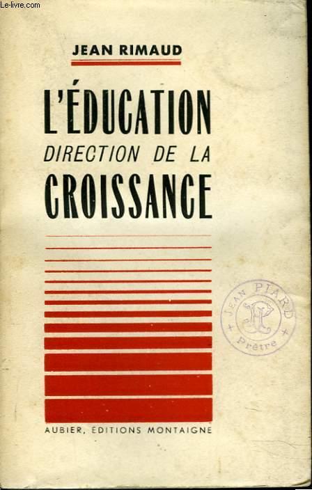 L'EDUCATION, DIRECTION DE LA CROISSANCE