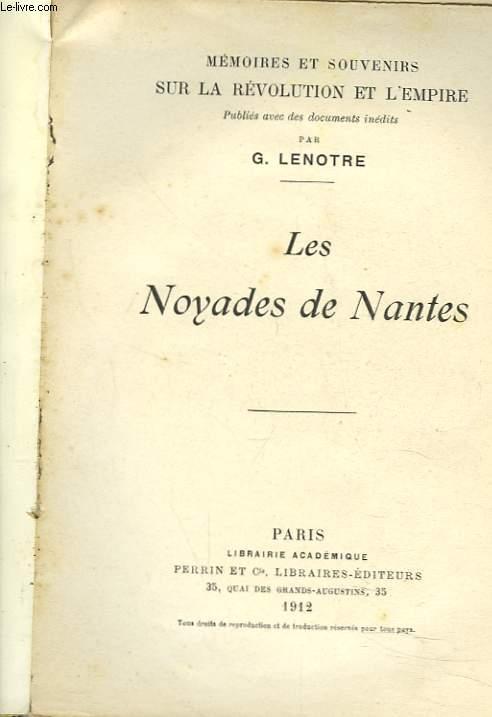 MEMOIRES ET SOUVENIRS SUR LA REVOLUTION ET L'EMPIRE. LES NOYADES DE NANTES.