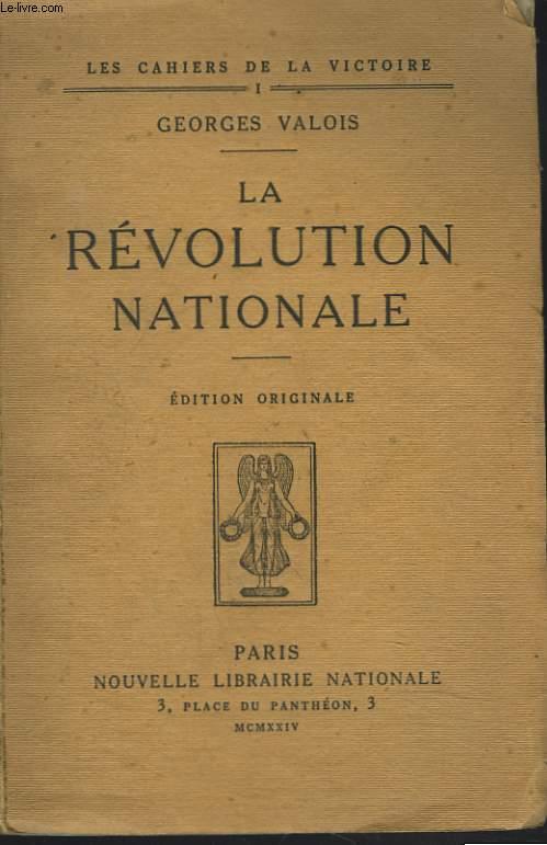 LES CAHIERS DE LA VICTOIRE 1. LA REVOLUTION NATIONALE. PHILOSOPHIE DE LA VICTOIRE.
