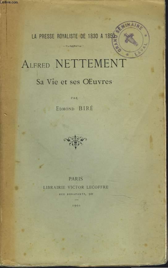 LA PRESSE ROYALISTE DE 1830 à 1852. ALFRED NETTEMENT ET SES OEUVRES.