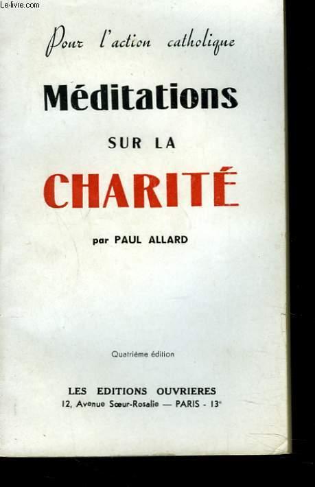 POUR L'ACTION CATHOLIQUE. MEDITATIONS SUR LA CHARITE