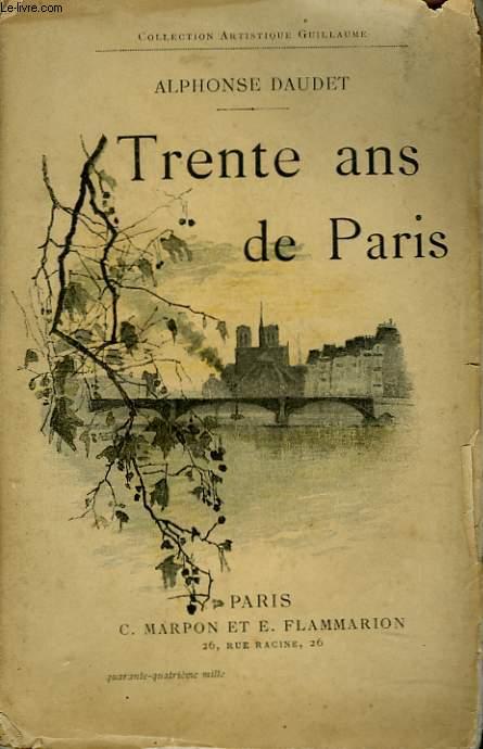 TRENTE ANS DE PARIS A TRAVERS MA VIE ET MES LIVRES.