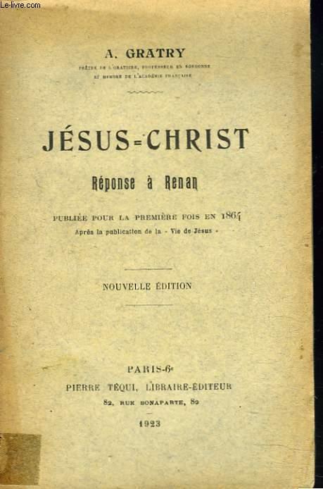 JESUS-CHRIST. REPONSE A RENAN