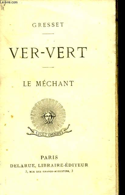 VER-VERT (Chants). LE MECHANT (Comédie).