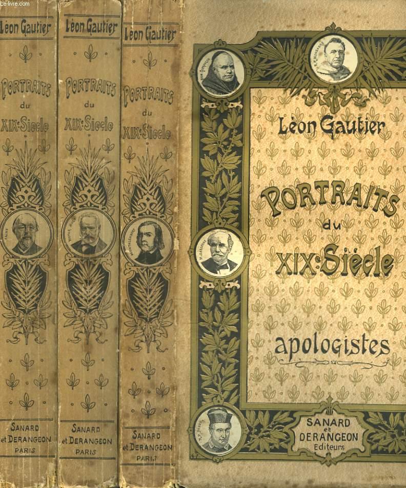 PORTRAITS DU XIXe SIECLE. EN TROIS VOLUMES. I. POETES ET ROMANCIERS / II. HISTORIENS ET CRITIQUES / III. APOLOGISTES.