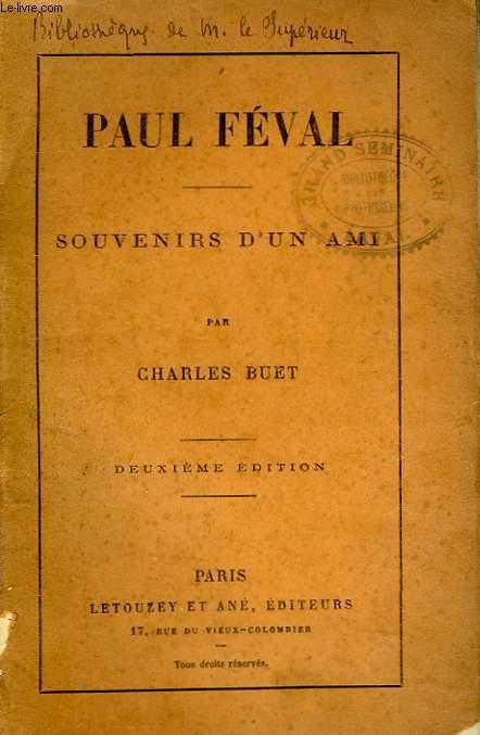 PAUL FEVAL. SOUVENIRS D'UN AMI.