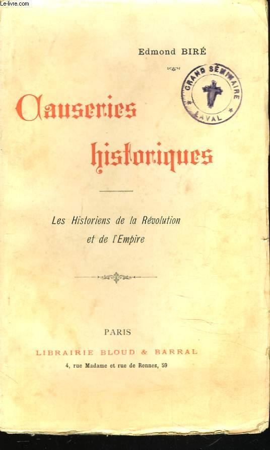 CAUSERIES HISTORIQUES. LES HISTORIENS DE LA REVOLUTION ET DE L'EMPIRE.