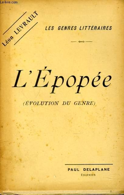 LES GENRES LITTERAIRES. L'EPOPEE. (EVOLUTION DU GENRE)